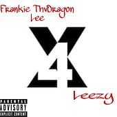 4X by Frankie ThvDragon Lee
