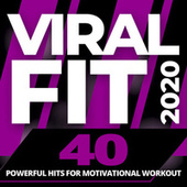 Viral Fit 2020 - 40 Powerful Hits for Motivational Workout by Various Artists