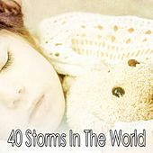 40 Storms in the World by Rain Sounds and White Noise