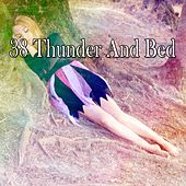 38 Thunder and Bed by Rain Sounds and White Noise