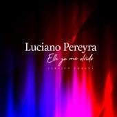 Ella Ya Me Olvido (Versión Urbana) de Luciano Pereyra