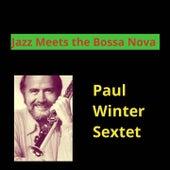 Jazz Meets the Bossa Nova by Paul Winter Sextet