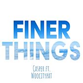 Finer Things von Casper