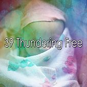 39 Thundering Free by Rain Sounds and White Noise