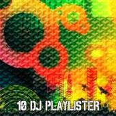 10 Dj Playlister by Ibiza Dance Party