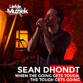 When The Going Gets Tough, The Tough Gets Going (Uit Liefde Voor Muziek) by Sean Dhondt