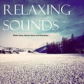 Relaxing Sounds: White Noise, Pink Noise and Brown Noise de Zen Meditation and Natural White Noise and New Age Deep Massage