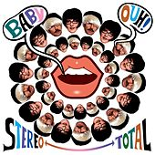Baby Ouh by Stereo Total