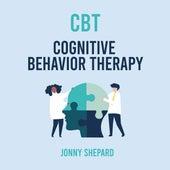 CBT Cognitive Behavior Therapy (Unabridged) by Jonny Shepard