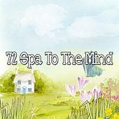 72 Spa to the Mind by Soothing White Noise for Relaxation