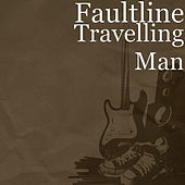 Travelling Man by Faultline