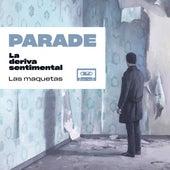 La Deriva Sentimental - las Maquetas by Parade