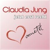 Jetzt erst recht - herzvernetzt by Claudia Jung