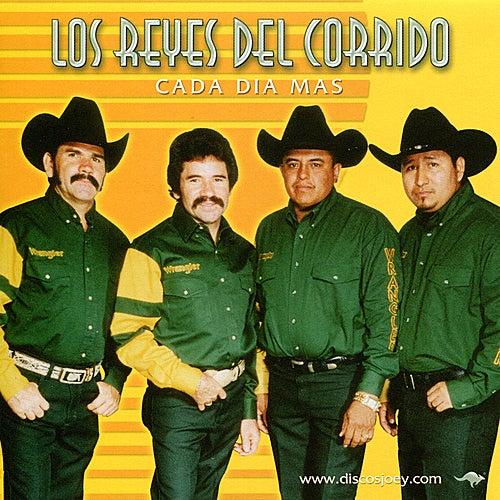 Cada Dia Mas by Los Reyes Del Corrido