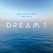 Dream 1, Pt. 1 by World Choir for Peace