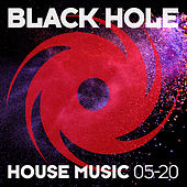 Black Hole House Music 05-20 by Various Artists