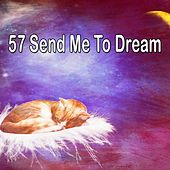 57 Send Me to Dream by Relaxing Music Therapy