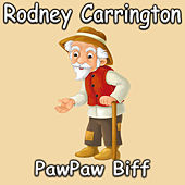 PawPaw Biff von Rodney Carrington