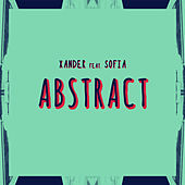 Abstract (Remixes) [feat. Sofia] de Xander