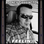 Feelin' by Rodney Carrington