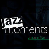 Jazz Moments, Vol. 5 by Various Artists