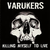 Killing Myself to Live by Varukers