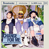 Change For Me by Brasstracks