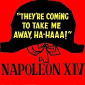 They're Coming to Take Me Away, Ha-Haaa! - Single by Napoleon XIV