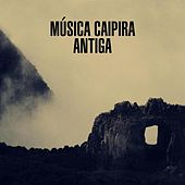 Música Caipira Antiga de Various Artists