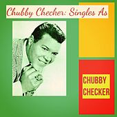 Chubby Checker: Singles As de Chubby Checker