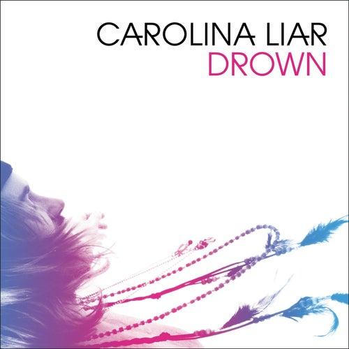 Drown - Single by Carolina Liar