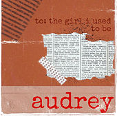 To: The Girl I Used to Be de Audrey