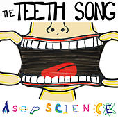 The Teeth Song by AsapSCIENCE
