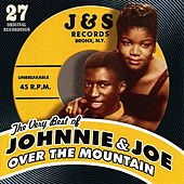 The Very Best Of... Over The Mountain, Across The Sea by Johnnie and  Joe