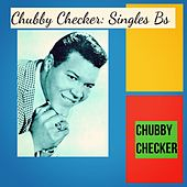 Chubby Checker: Singles Bs de Chubby Checker