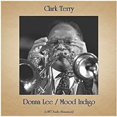 Donna Lee / Mood Indigo (All Tracks Remastered) di Clark Terry