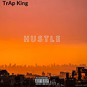 Hustle by Trap King