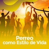 Perreo como estilo de vida by Various Artists