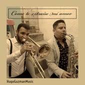 Como te extraño mi amor (Versión instrumental) de Hugo Guzman Music