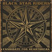 Candidate for Heartbreak by Black Star Riders