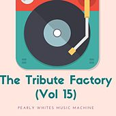 The Tribute Factory (Vol 15) de Pearly Whites Music Machine