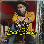 Loud Silence by Lloyd Soul