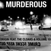 MURDEROUS (feat. GEL ROC, AWOL ONE & VOLUME 10) by Origin