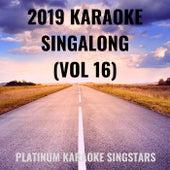 2019 Karaoke Singalong (Vol 16) von Platinum Karaoke SingStars