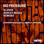 No Pressure (DjPope & Ashley Beedle  Remixes) by Fuminori Kagajo