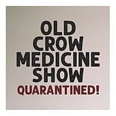 Quarantined! by Old Crow Medicine Show