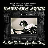 I'm Still the Same (Your Good Thing) de Barbara Lynn