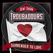 Surrender to Love by Tent Show Troubadours