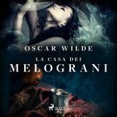 La casa dei melograni by Oscar Wilde
