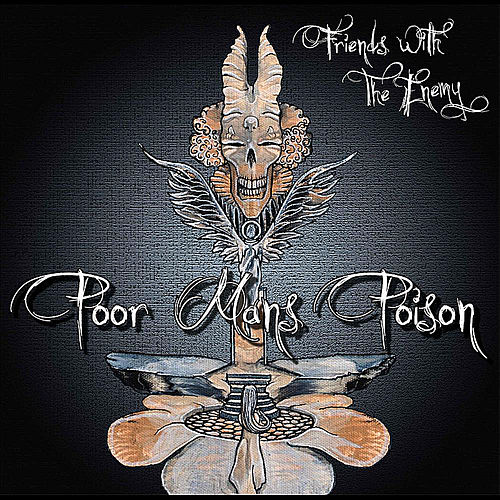 Friends With the Enemy by Poor Mans Poison
